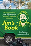Jim's Book: The Surprising Story of Jim Penman - Australia's Backyard Millionaire