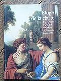 Éloge de la clarté : Un courant artistique au temps de Mazarin, 1640-1660, [exposition], Dijon, Musée Magnin, 8 juin-27 septembre 1998 ; Le Mans, Musée de Tessé, 29 octobre 1998-31 janvier 1999