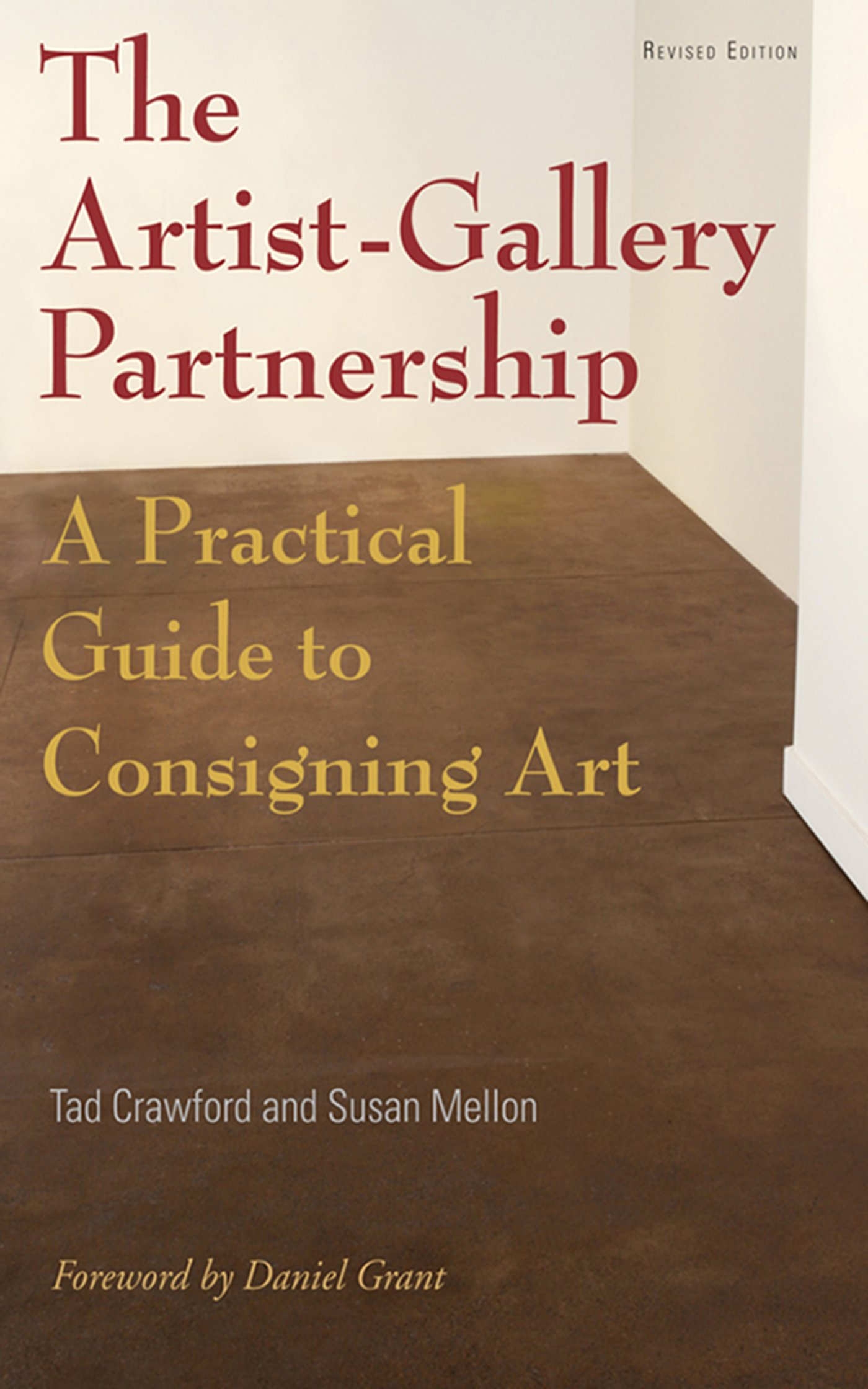 The Artistgallery Partnership: A Practical Guide To Consigning Art: Tad  Crawford, Susan Mellon: 9781581156454: Amazon: Books