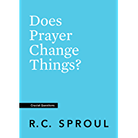 Does Prayer Change Things? (Crucial Questions) (English Edition)