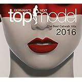 Germany's Next Topmodel - Best Catwalk Hits 2016 [Import allemand]
