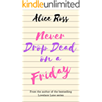 Never Drop Dead on a Friday: A fun, feel-good romantic comedy