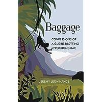 Baggage: Confessions of a Globe-Trotting Hypochondriac