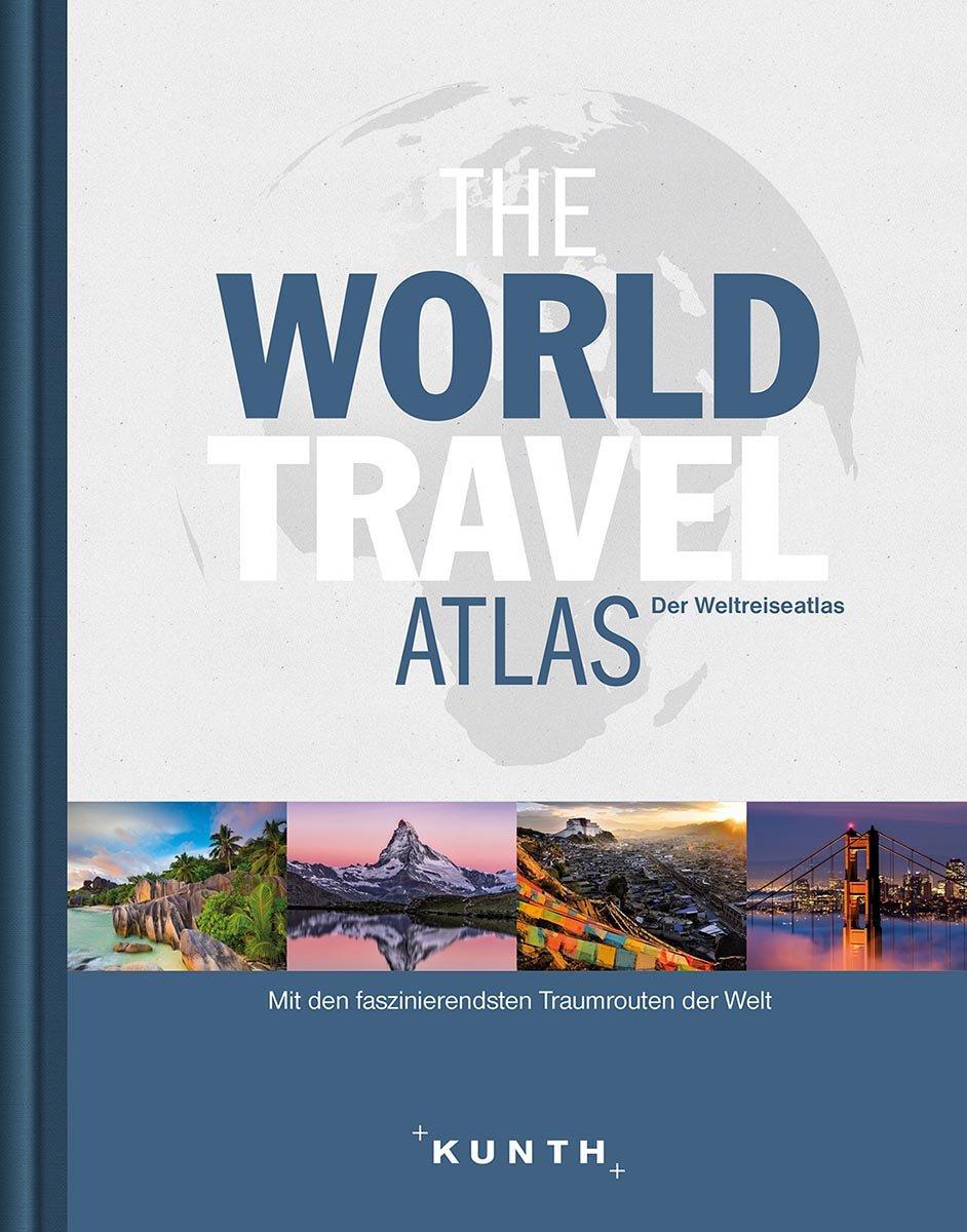 The World Travel Atlas: Der Weltreiseatlas (KUNTH Reiseatlanten)