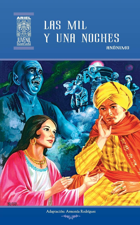 Las mil y una noches: Volume 7 Ariel Juvenil Ilustrada: Amazon.es: Anónimo, Jesús Durán, Armonía Rodríguez, Nelson Jácome, Rafael Díaz Ycaza: Libros