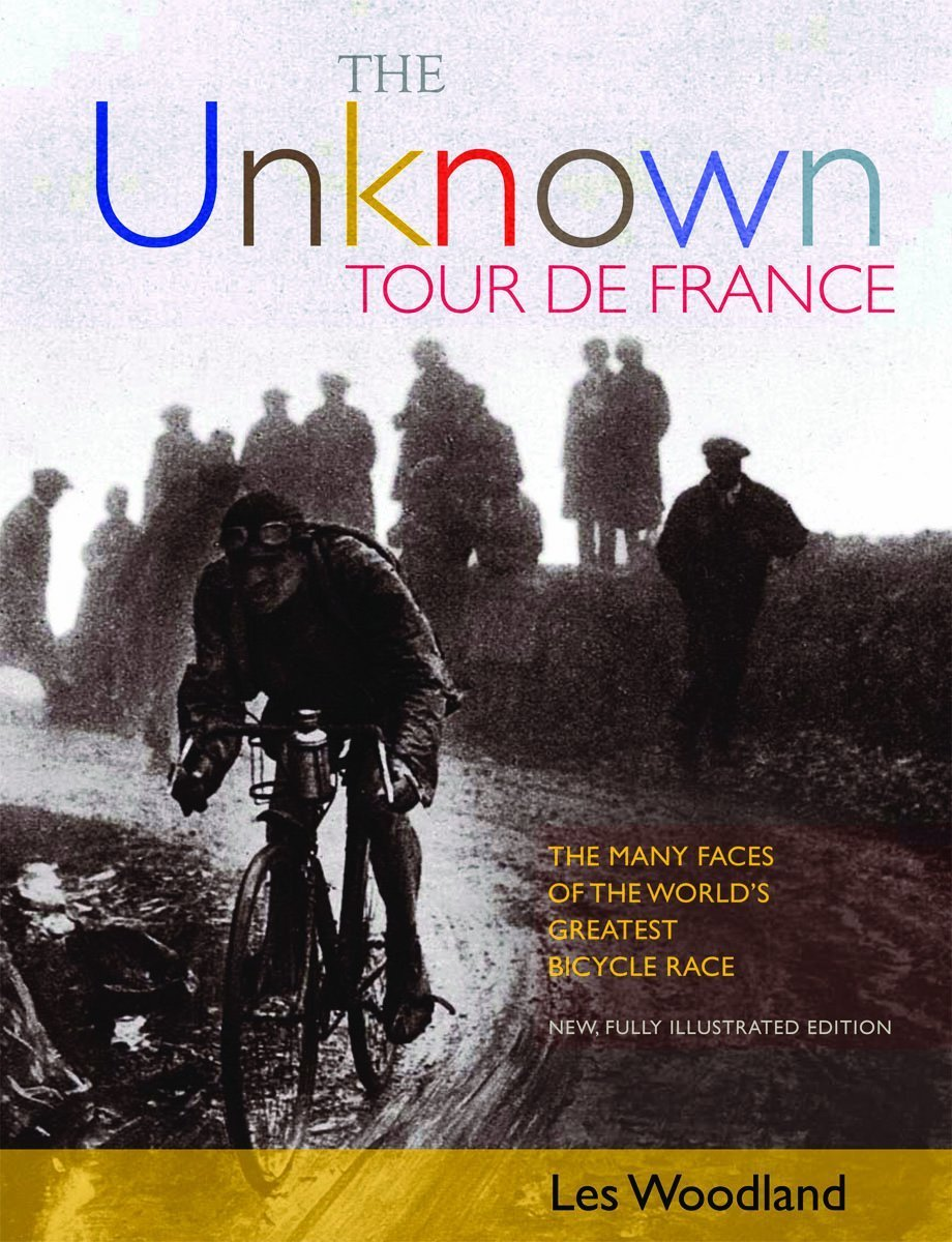 The Unknown Tour De France: The Many Faces of the World's Biggest Bicycle Race ebook