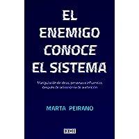 El enemigo conoce el sistema: Manipulación de ideas, personas e influencias después de la economía de la atención (Sociedad)