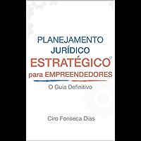 Planejamento Jurídico Estratégico para Empreendedores: Evite problemas jurídicos em seu negócio sem precisar de advogado