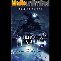 A Batalha dos Deuses (Os Filhos do Tempo Livro 3)