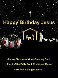 Amazon happy birthday jesus funny christmas video greeting funny christmas video greeting card carol of the bells rock christmas music next to the manger scene 2016 m4hsunfo