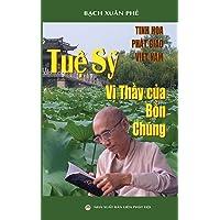 Tuệ Sỹ - Vị thầy của bốn chúng: Tinh hoa Phật giáo Việt Nam