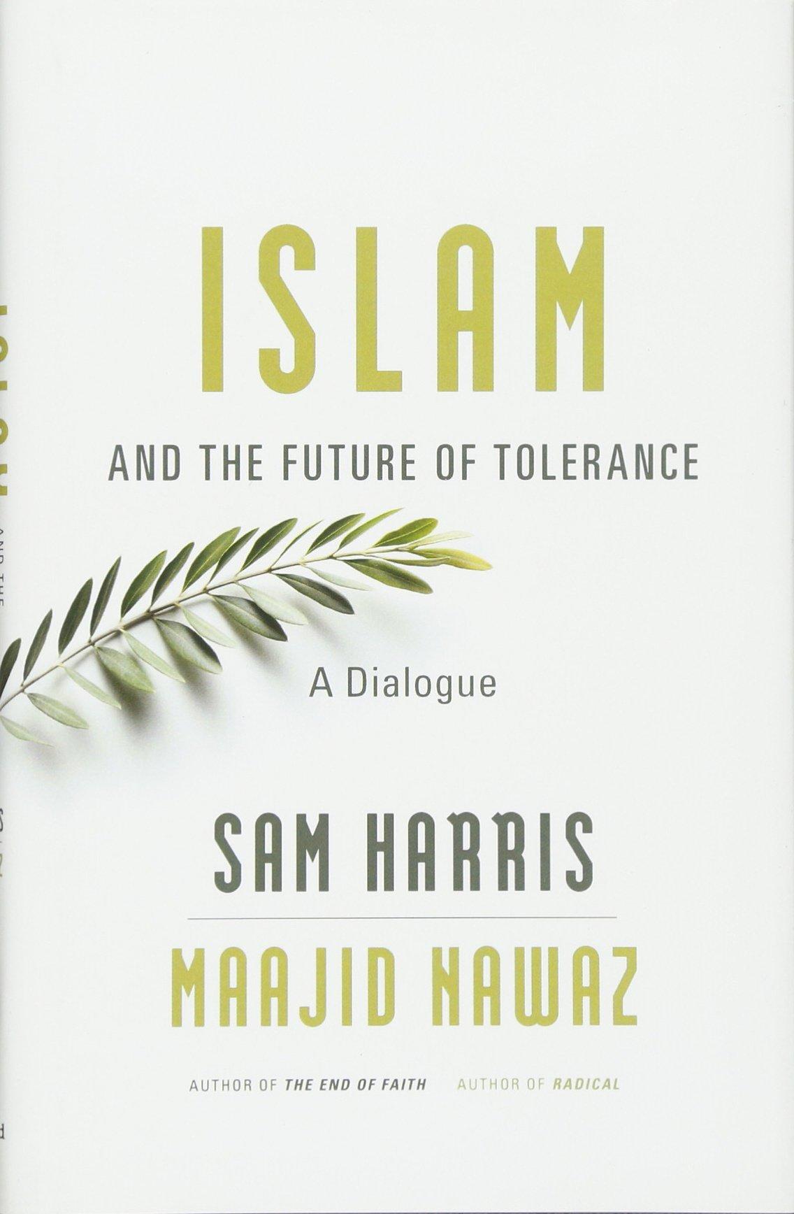 Islam and the future of tolerance a dialogue amazon sam islam and the future of tolerance a dialogue amazon sam harris maajid nawaz 9780674088702 books pooptronica Choice Image