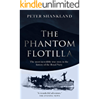 The Phantom Flotilla: The most incredible true story in the history of the Royal Navy