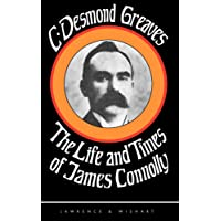 The Life and Times of James Connolly