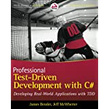 Professional Test-Driven Development with C# : Developing Real World Applications with TDD