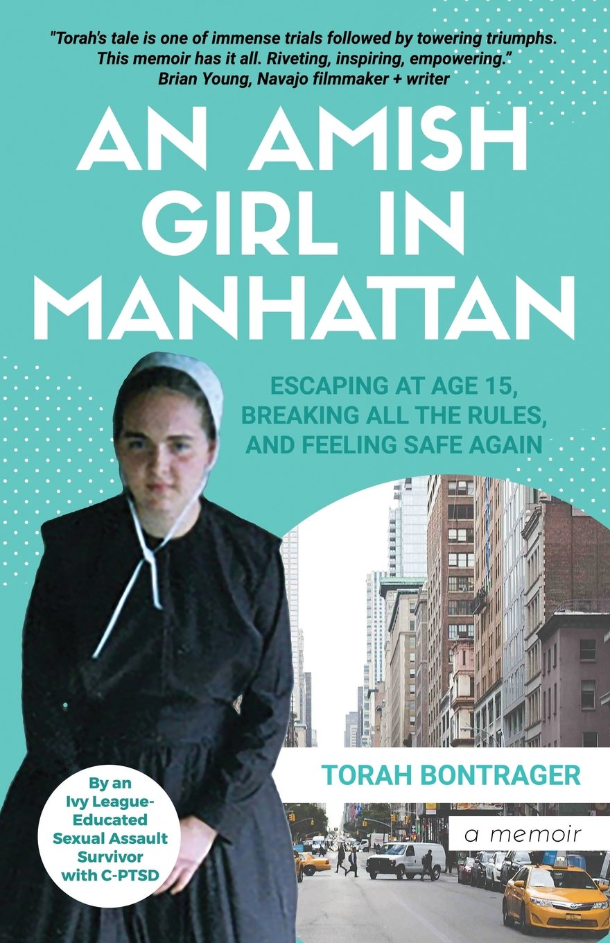 An Amish Girl in Manhattan:  Escaping At Age 15, Breaking All the Rules, and Feeling Safe Again (a memoir) ebook