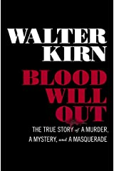 Blood Will Out: The True Story of a Murder, a Mystery, and a Masquerade Kindle Edition