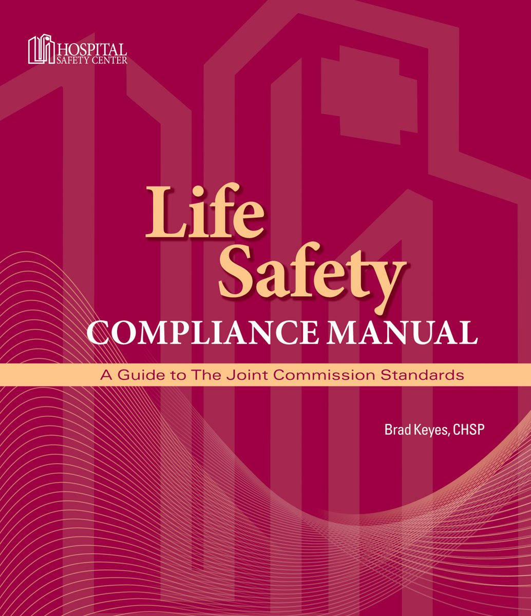 Download Life Safety Compliance Manual: A Guide to the Joint Commission Standards pdf epub
