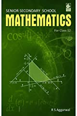 Senior Secondary School Mathematics for Class 12 Kindle Edition