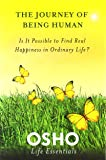The Journey of Being Human: Is It Possible to Find Real Happiness in Ordinary Life?