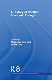 A History of Scottish Economic Thought (The Routledge History of Economic Thought) (English Edition)
