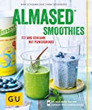 Almased-Smoothies: Fit und schlank mit Powerdrinks (GU Diät&Gesundheit)