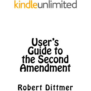 User's Guide to the Second Amendment: History, Meaning, and Effects of the Right to Keep and Bear Arms