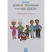 Resimlerle Günlük Yaşamdan İngilizce 500 Sözcük: Everyday Words in English