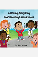 Learning, Recycling and Becoming Little Heroes Paperback