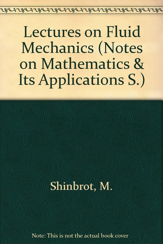 Lectures on Fluid Mechanics: M  Shinbrot: 9780677017150