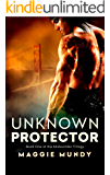 Unknown Protector (Midworlder Trilogy Book 1)