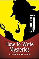 Youdunit Whodunit!: How To Write Mystery, Thriller and Suspense Books (Writing, Writing Skills, Writing Fiction, Writing Mysteries) Kindle Edition
