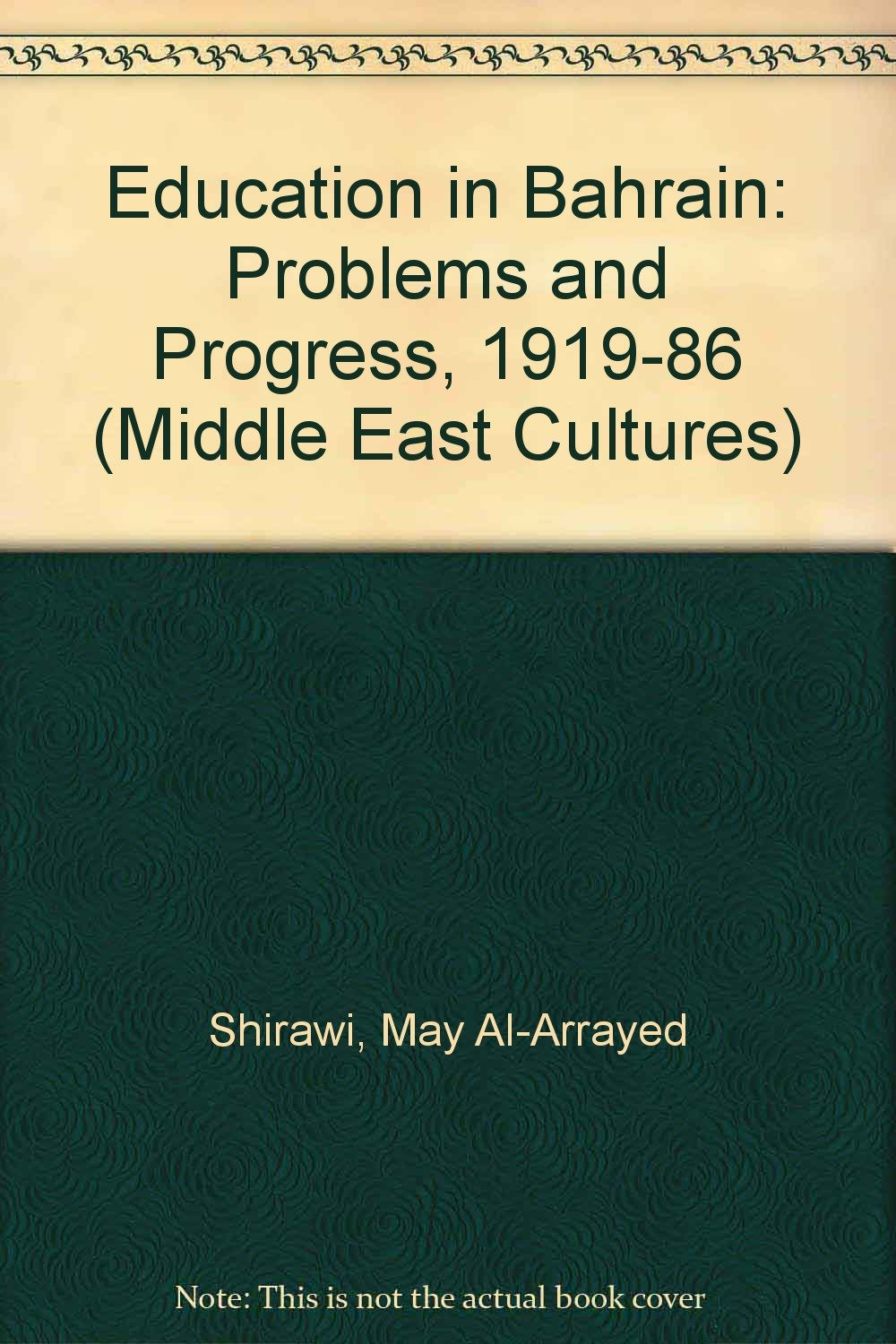 Education in Bahrain: Problems and Progress, 1919-86 (Middle East Cultures S.)