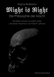 Might is Right: Die Philosophie der Macht (German Edition)