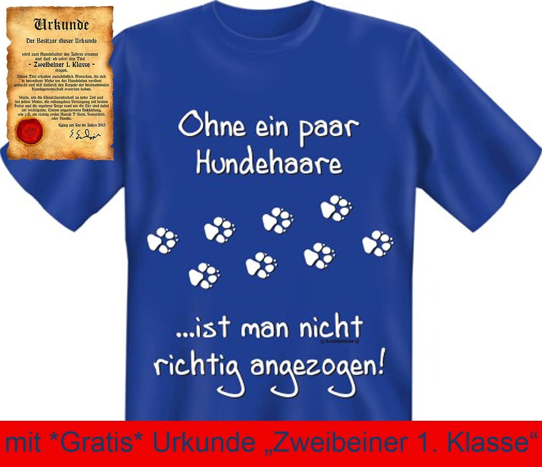 Bedruckte Hunde Sprüche Fun Tshirt! Ohne Ein Paar Hundehaare Ist Man Nicht  Richtig Angezogen!