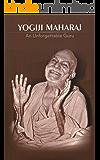 Yogiji Maharaj: An Unforgettable Guru