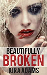 Beautifully Broken: The Infinite Love Series, Book Four