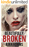 Beautifully Broken: The Infinite Love Series, Book Three