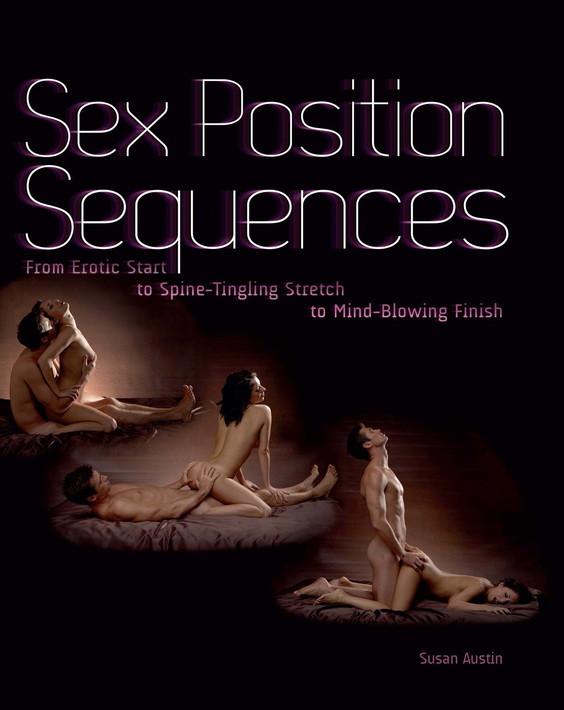 Sex Position Sequences: From Erotic Start to Spine-Tingling ...