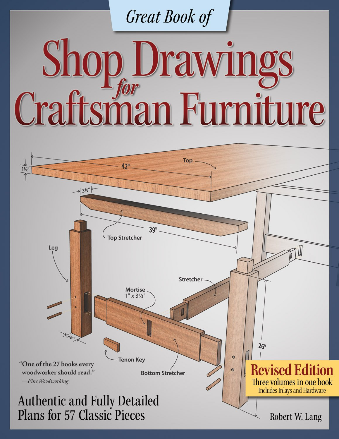 Great Book of Shop Drawings for Craftsman Furniture, Revised Edition: Authentic and Fully Detailed Plans for 57 Classic Pieces