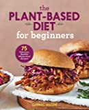 The Plant Based Diet for Beginners: 75