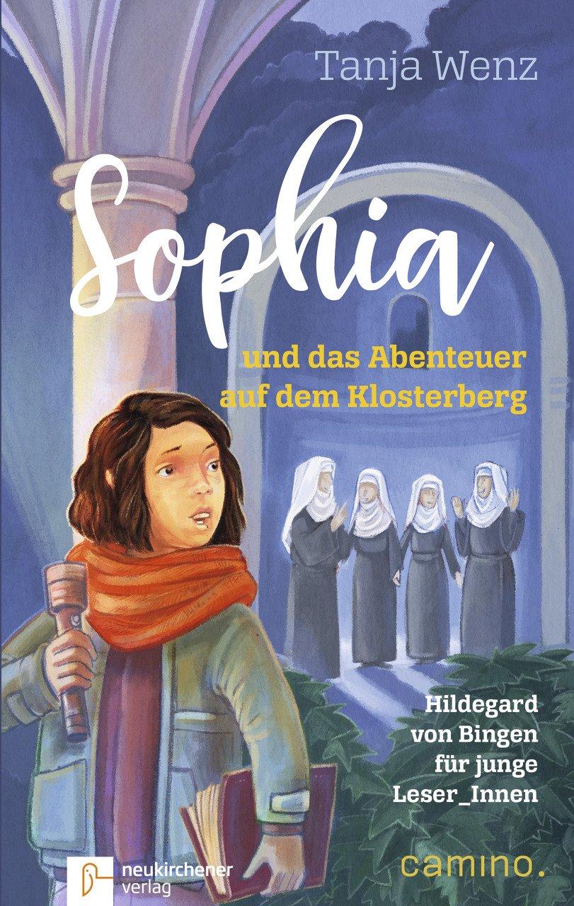 Sophia und das Abenteuer auf dem Klosterberg: Hildegard von Bingen für junge Leser_Innen