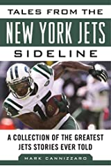 Tales from the New York Jets Sideline: A Collection of the Greatest Jets Stories Ever Told (Tales from the Team) Kindle Edition