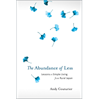 The Abundance of Less: Lessons in Simple Living from Rural Japan (English Edition)