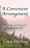 A Convenient Arrangement (A Darcy and Elizabeth Pride and Prejudice Variation novel)