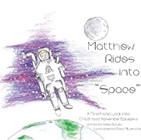 Matthew Rides Into Space: A Firsthand Look Into