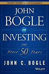 John Bogle on Investing: The First 50 Years Paperback