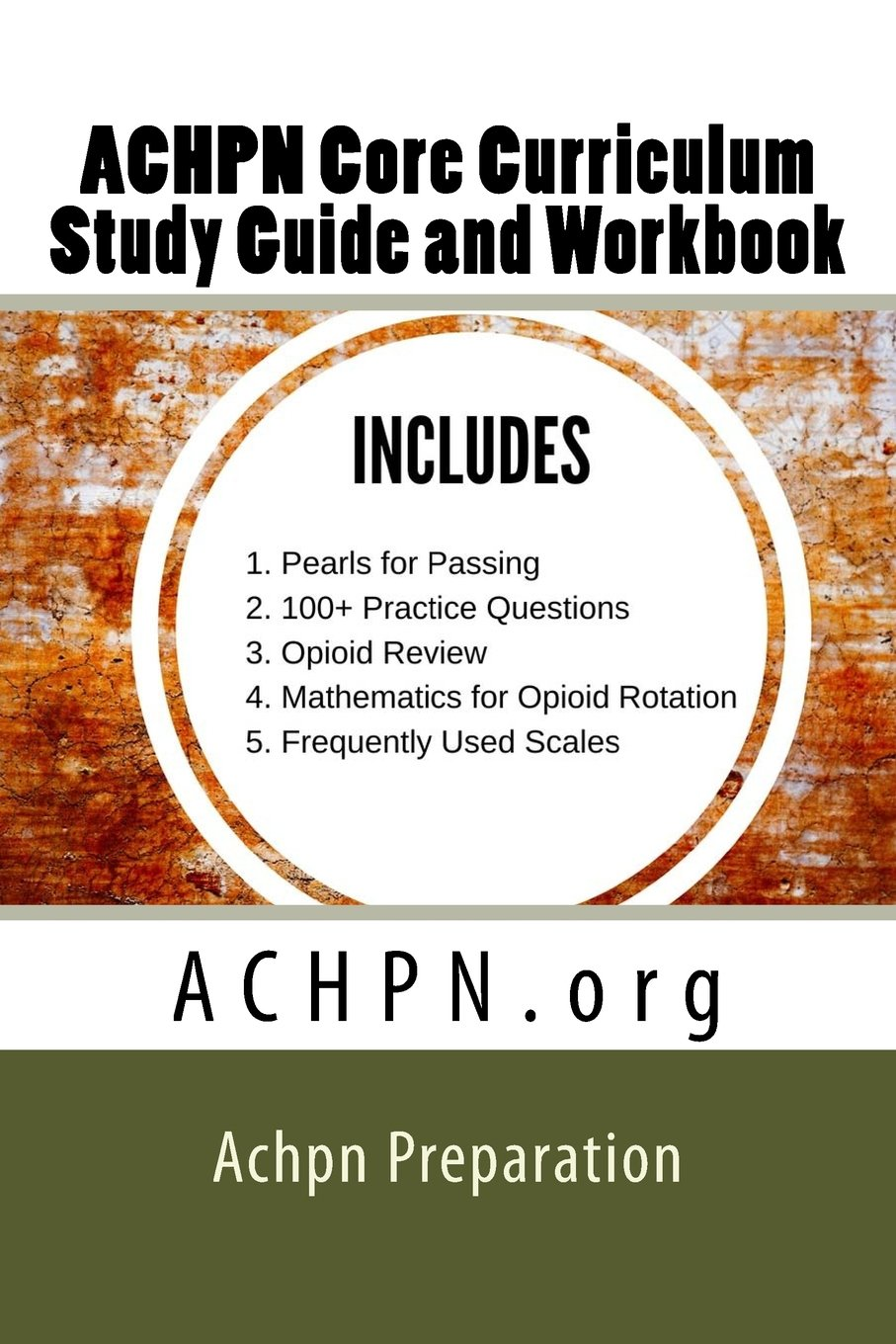 ACHPN Core Curriculum Study Guide and Work Book: Hospice & Palliative Care Certification by CreateSpace Independent Publishing Platform