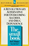 The Small Book: A Revolutionary Alternative for Overcoming Alcohol and Drug Dependence (Rational Recovery Systems)