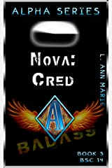 Nova: Cred : Alpha Series Book 3 (Badass Security Council (BSC) 14) Kindle Edition